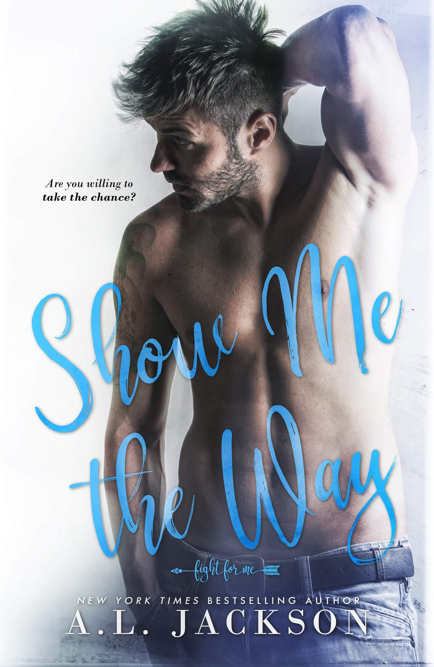 Show Me the Way by AL Jackson: Excerpt