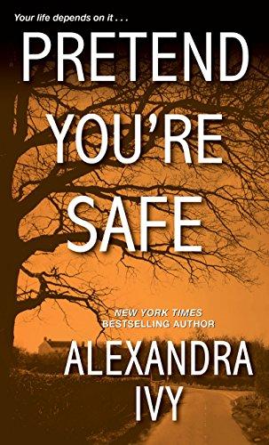 Pretend You're Safe by Alexandra Ivy: Review