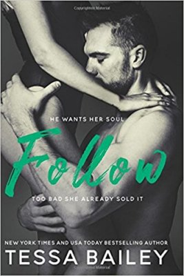 Follow by Tessa Bailey: Review