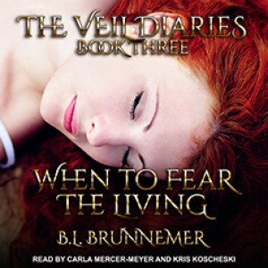When to Fear the Living by BL Brunnemer