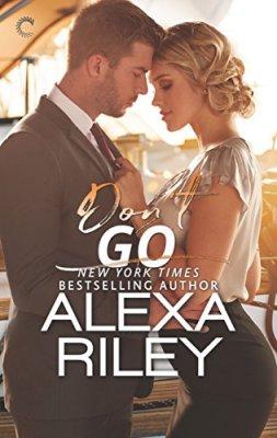 Don't Go by Alexa Riley