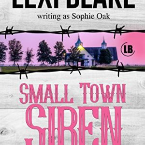 Small Town Siren by Lexi Blake