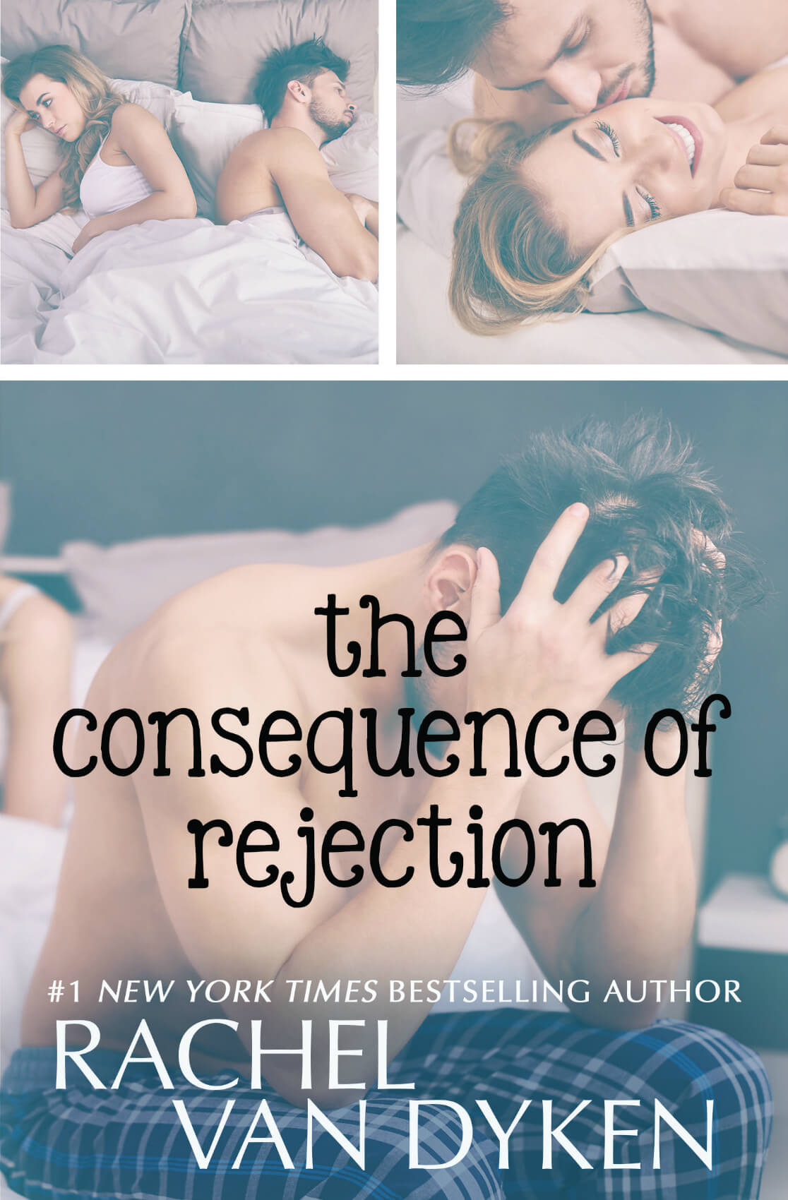 The Consequence of Rejection by Rachel Van Dyken @rachvd