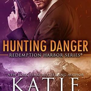 Hunting Danger by Katie Reus