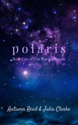 Polaris by Autumn Reed and Julia Clarke