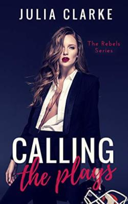 Calling the Plays by Julia Clarke