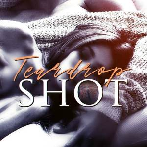Teardrop Shot by Tijan
