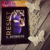 resist k. bromberg