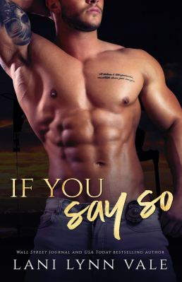 If You Say So by Lani Lynn Vale