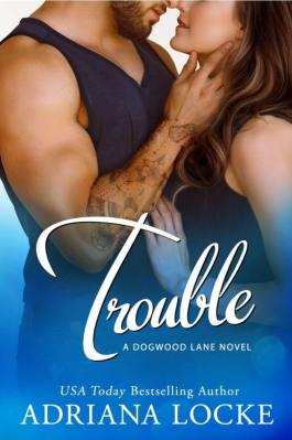 Trouble by Adriana Locke