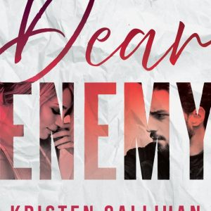 Dear Enemy by Kristen Callihan