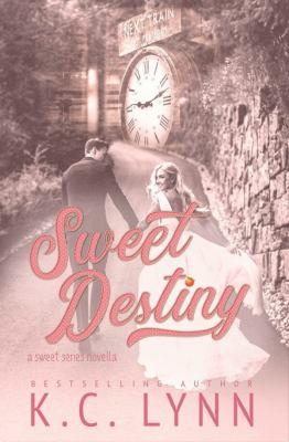 Sweet Destiny by KC Lynn