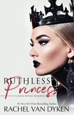 Ruthless Princess by Rachel Van Dyken
