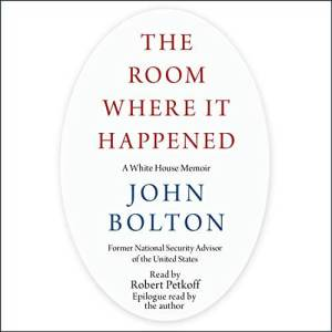 The Room Where It Happened by John Bolton