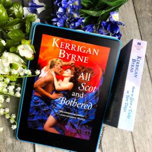 All Scot and Bothered by Kerrigan Bryne