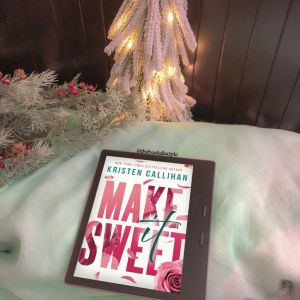 Make It Sweet by Kristen Callihan