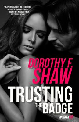 Trusting the Badge by Dorothy Shaw