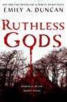 Can't Wait Wednesday | Ruthless Gods – Emily A. Duncan