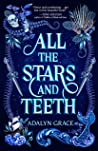 Review| All the Stars and Teeth – Adalyn Grace