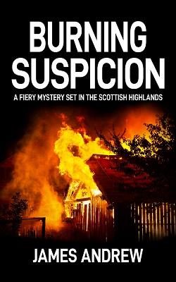 Burning Suspicion by James Andrew