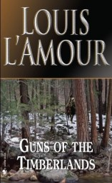 Guns of the Timberlands Louis L'Amour