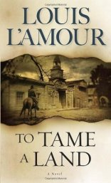 To Tame a Land Louis L'Amour
