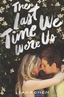 {ARC REVIEW:} The Last Time We Were Us by Leah Konen