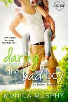 {ARC Review} Daring the Bad Boy (Endless Summer) by Monica Murphy
