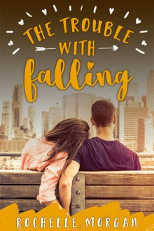 {Review} The Trouble with Falling (The Trouble Series #4) by Rochelle Morgan