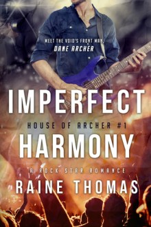 {ARC Review} Imperfect Harmony (House of Archer #1) by Raine Thomas