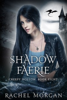 {ARC Review} Shadow Faerie (Creepy Hollow #8) by Rachel Morgan
