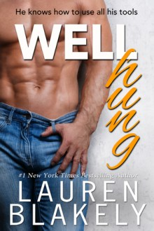 {Review} Well Hung (Big Rock #3) by Lauren Blakely