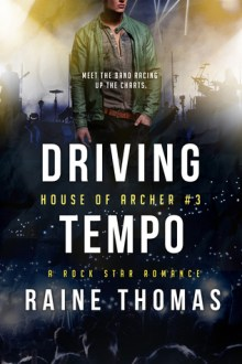 {ARC Review} Driving Tempo (House of Archer #3) by Raine Thomas