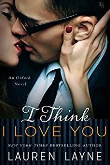 {ARC Review} I Think I Love You (Oxford #5) by Lauren Layne