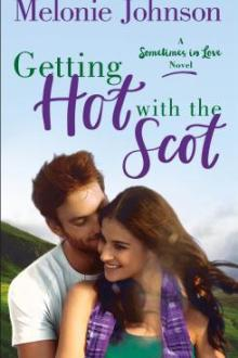 {Review} Getting Hot with the Scot (Sometimes in Love #1) by Melonie Johnson