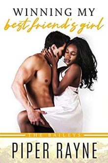 {Review} Winning my Best Friend's Girl (The Baileys #8) by Piper Rayne