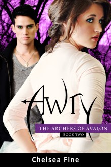 Awry (The Archers of Avalon #2) by Chelsea Fine