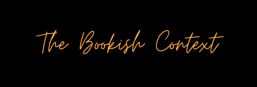 The Bookish Context