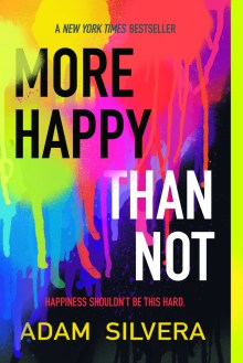 More happy than not by Adam Silvera