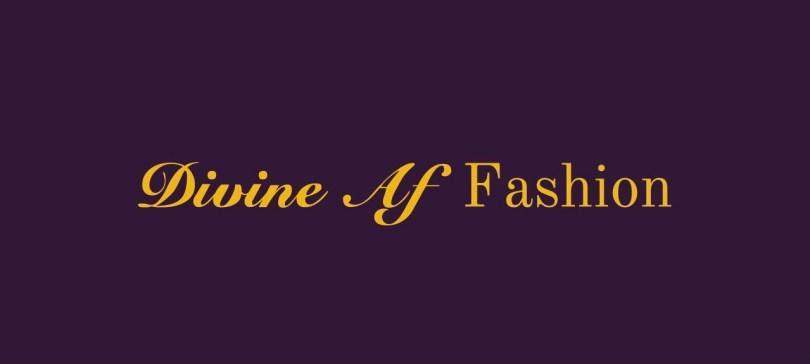 Divine AF Fashion