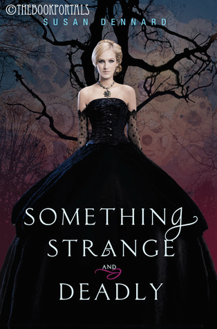 Something Strange and Deadly By Sussan Dennard