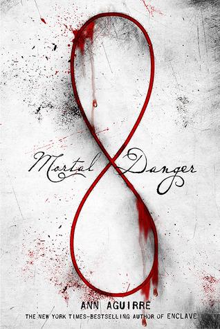 Mortal Danger Ann Aguirre
