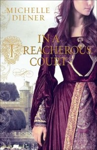 Review: In a Treacherous Court by Michelle Diener