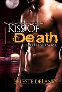 Review – Kiss of Death by Seleste deLaney