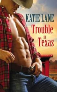 Review – Trouble in Texas by Katie Lane