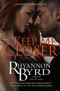 Review: Keep Me Closer by Rhyannon Byrd