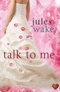 Review: Talk to Me by Jules Wake