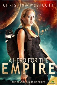 Review – A Hero for the Empire (The Dragon's Bidding #1) by Christina Westcott