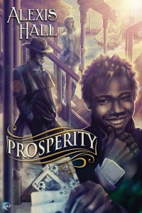Review – Prosperity (Prosperity #1) by Alexis Hall