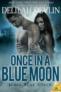 Review – Once in a Blue Moon (Beaux Reve Coven #1) by Delilah Devlin